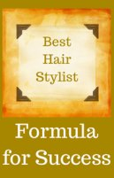 Best Hair Stylist Formula for Success