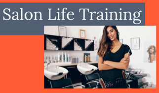 Salon Life Training Courses for Professional Hairstylists, barbers, cosmetologists.